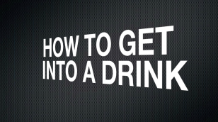 Get into a drink